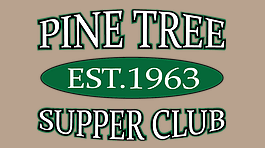 Pine Tree Supper Club